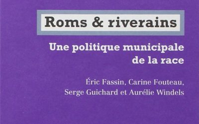 « Roms & riverains: Une politique municipale de la race »