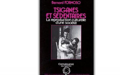 """""""Tsiganes et sédentaires : La reproduction culturelle d'une société"""" de Bernard Formoso"""