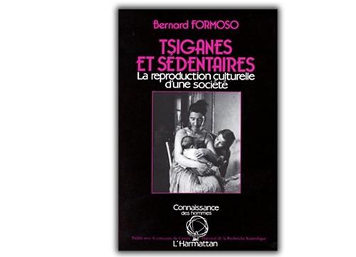«Tsiganes et sédentaires : La reproduction culturelle d'une société» de Bernard Formoso
