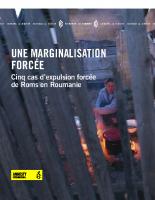 UNE MARGINALISATION FORCÉE Cinq cas d'expulsion forcée de Roms en Roumanie