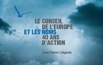 """""""Le Conseil de l'Europe et les Roms : 40 ans d'action"""" de Jean-Pierre Liégeois"""