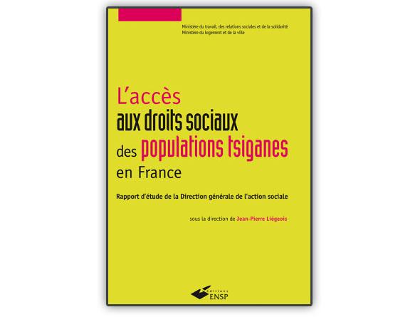 """""""L'accès aux droits sociaux des populations tsiganes en France : Rapport d'étude de la Direction générale de l'action sociale"""" de Jean-Pierre Liégeois"""