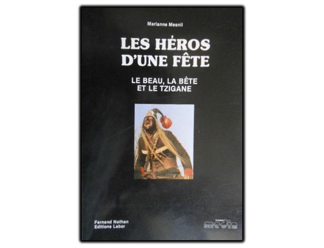 """""""LES HÉROS D'UNE FÊTE – le beau, la bête et le tzigane"""" de Marianne Mesnil"""