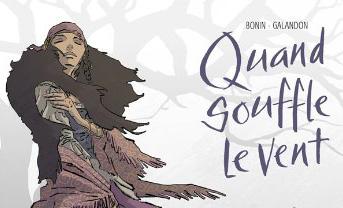 """BD """"Quand souffle le vent"""" – tome 1 de Galandon Laurent"""